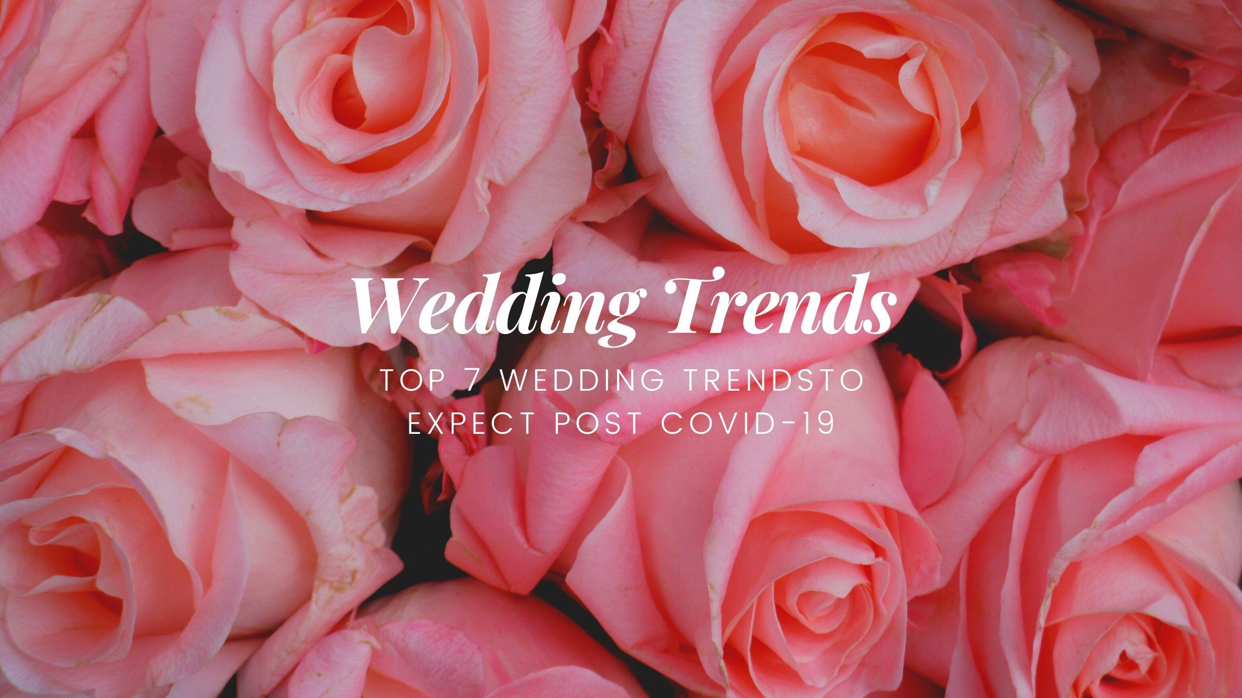 Wedding Trends Post Covid-19